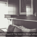 Have You Heard Of This Hotel For Allergy Sufferers?