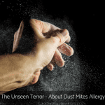 The Unseen Terror – About Dust Mites Allergy