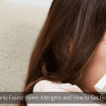 5 Commonly Found Home Allergens and How to Get Rid of Them