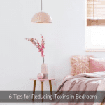6 Tips for Reducing Toxins in Bedroom
