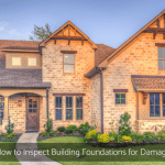 How to Inspect Building Foundations for Damage