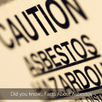 Did you know… Facts About Asbestos