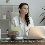 The Nature of Indoor Air Quality and breathe