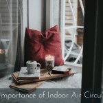 The Importance of Indoor Air Circulation