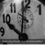How Long Should I Run My Dehumidifier?