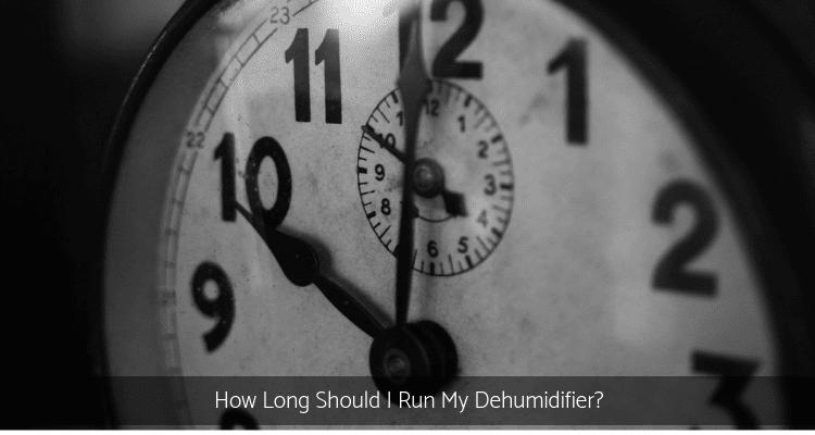 How Long Should I Run My Dehumidifier? | Mitey Fresh