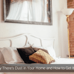 Why There's Dust in Your Home and How to Get It Out