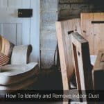 How To Identify and Remove Indoor Dust