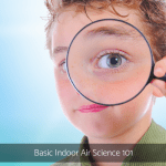 Basic Indoor Air Science 101