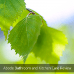 Abode Bathroom and Kitchen Care Review