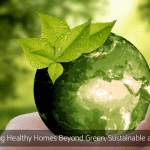 Rethinking Healthy Homes Beyond Green Sustainable and Smart